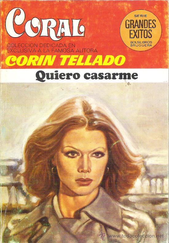 1 NOVELA BRUGUERA AÑO 1981 - CORAL - CORIN TELLADO - Nº 714 - QUIERO CASARME (Libros de Segunda Mano (posteriores a 1936) - Literatura - Narrativa - Novela Romántica)