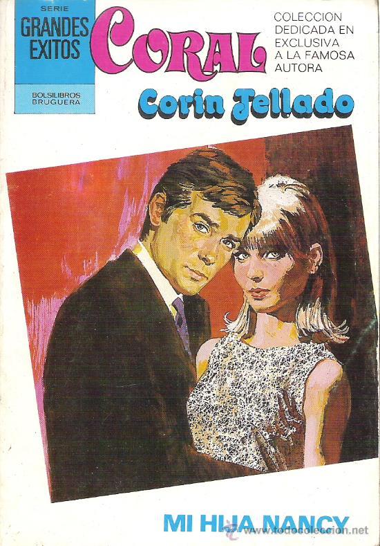 1 NOVELA BRUGUERA AÑO 1981 - CORAL - CORIN TELLADO - Nº 723 - MI HIJA NANCY (Libros de Segunda Mano (posteriores a 1936) - Literatura - Narrativa - Novela Romántica)