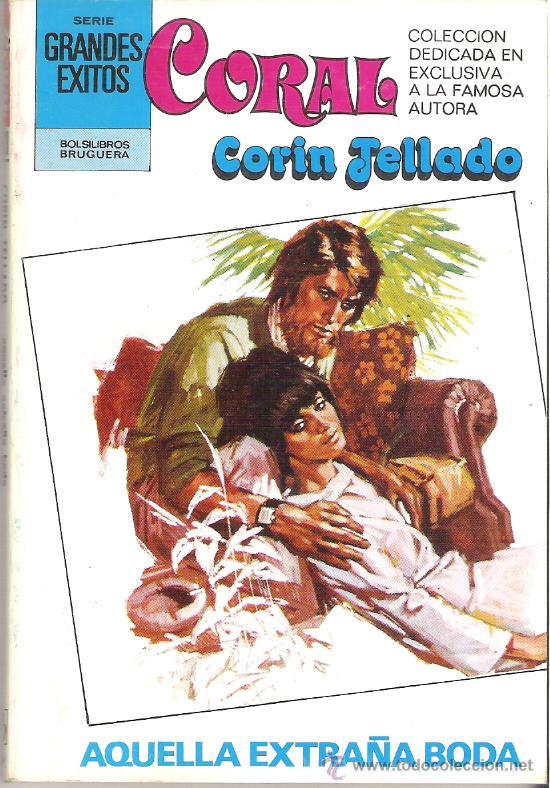 1 NOVELA BRUGUERA AÑO 1981 - CORAL - CORIN TELLADO - Nº 728 - AQUELLA EXTRAÑA BODA (Libros de Segunda Mano (posteriores a 1936) - Literatura - Narrativa - Novela Romántica)