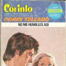 Libros de segunda mano: 1 NOVELA BRUGUERA AÑO 1979 - CORAL - CORIN TELLADO - Nº 684 - NO ME HUMILLES ASI. Lote 26712246