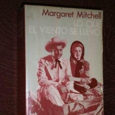 Libros de segunda mano: LO QUE EL VIENTO SE LLEVÓ POR MARGARET MITCHELL DE ED. AYMÁ EN BARCELONA 1978 11ª EDICIÓN. Lote 26904307