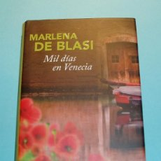 Libros de segunda mano: MIL DÍAS EN VENECIA. MARLENA DE BLASI. TRADUCCIÓN DE ALEJANDRA DEVOTO. Lote 27443833