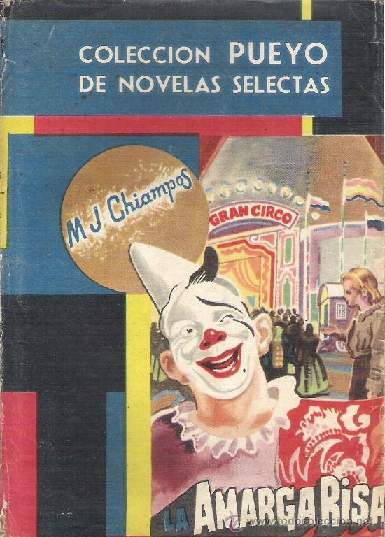 COLECCION PUEYO DE NOVELAS SELECTAS - AÑO 1949 - MJ CHIAMPOS - LA AMARGA RISA (Libros de Segunda Mano (posteriores a 1936) - Literatura - Narrativa - Novela Romántica)