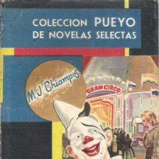 Libros de segunda mano: COLECCION PUEYO DE NOVELAS SELECTAS - AÑO 1949 - MJ CHIAMPOS - LA AMARGA RISA. Lote 27540646