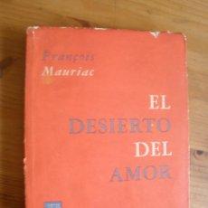 Libros de segunda mano: EL DESIERTO DEL AMOR. FRANÇOIS MAURIAC. ED. POMAIRE. 1962 238 PAG. Lote 27744024