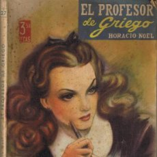 Libros de segunda mano: EL PROFESOR DE GRIEGO - HORACIO NOEL - COLECCION AMAPOLA - Nº 27 - 1ª EDICION 1946. Lote 28003197