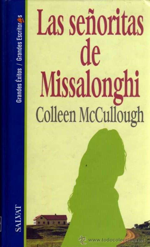 LAS SEÑORITAS DE MISSALONGHI - COLLEEN MCCULLOUGH - GRANDES ESCRITORAS Nº 60 - SALVAT (Libros de Segunda Mano (posteriores a 1936) - Literatura - Narrativa - Novela Romántica)