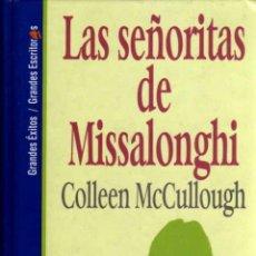 Libros de segunda mano: LAS SEÑORITAS DE MISSALONGHI - COLLEEN MCCULLOUGH - GRANDES ESCRITORAS Nº 60 - SALVAT. Lote 28318792