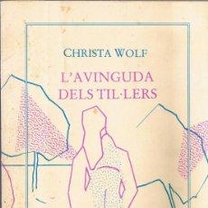 Libros de segunda mano: L'AVINGUDA DELS TIL·LERS - CHRISTA WOLF - COLUMNA - 1986. Lote 267573429