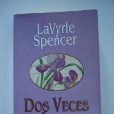 Libros de segunda mano: DOS VECES AMADA. LAVRYLE SPENCER. Lote 28610632