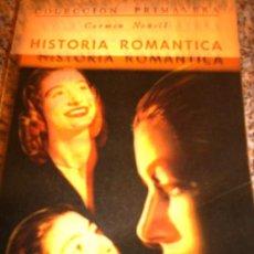 Libros de segunda mano: HISTORIA ROMANTICA, POR CARMEN NONELL - ZIG ZAG - COLEC. PRIMAVERA - CHILE - 1953 - RARA EDICION. Lote 28627675
