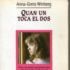 Libros de segunda mano: ANNA-GRETA WINBERG - QUAN UN TOCA EL DOS - . Lote 28912049