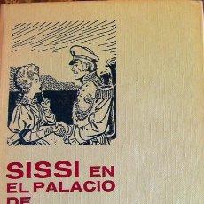 Libros de segunda mano: SISSI EN EL PALACIO DE LAS HADAS-MARCEL D´ISARD, AÑO 1967-256 PÁGINAS-EDITORIAL BRUGUERA. Lote 28965862