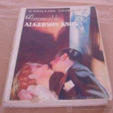 Libros de segunda mano: EL HONORABLE ALBERNON KNOX, OBRAS COMPLETAS DE E. PHILLIPS OPPENHEIM, 1948.. Lote 29297701