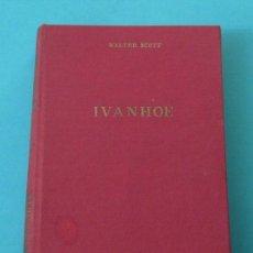 Libros de segunda mano: IVANHOE. WALTER SCOTT. COLECCIÓN BIBLIOTECA DE OBRAS FAMOSAS Nº 13. Lote 29363193