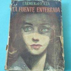 Libros de segunda mano: LA FUENTE ENTERRADA. CARMEN DE ICAZA ( L02 ). Lote 29363671