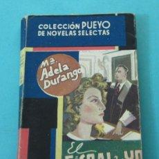 Libros de segunda mano: EL FISCAL Y YO. Mª ADELA DURANGO. COLECCIÓN PUEYO DE NOVELAS SELECTAS Nº 103. Lote 29520654