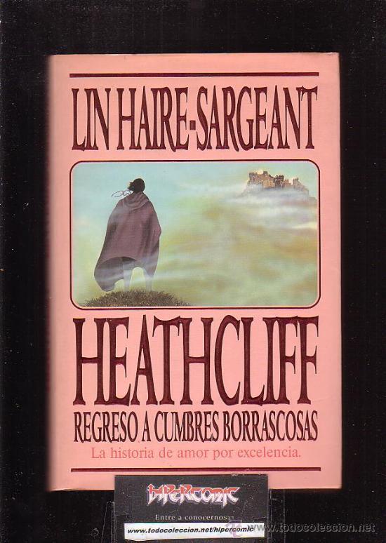 HEATHCLIFF REGRESO A CUMBRES BORRASCOSAS/ POR: LIN HAIRE - SARGEANT (Libros de Segunda Mano (posteriores a 1936) - Literatura - Narrativa - Novela Romántica)