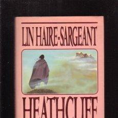 Libros de segunda mano: HEATHCLIFF REGRESO A CUMBRES BORRASCOSAS/ POR: LIN HAIRE - SARGEANT. Lote 29809690