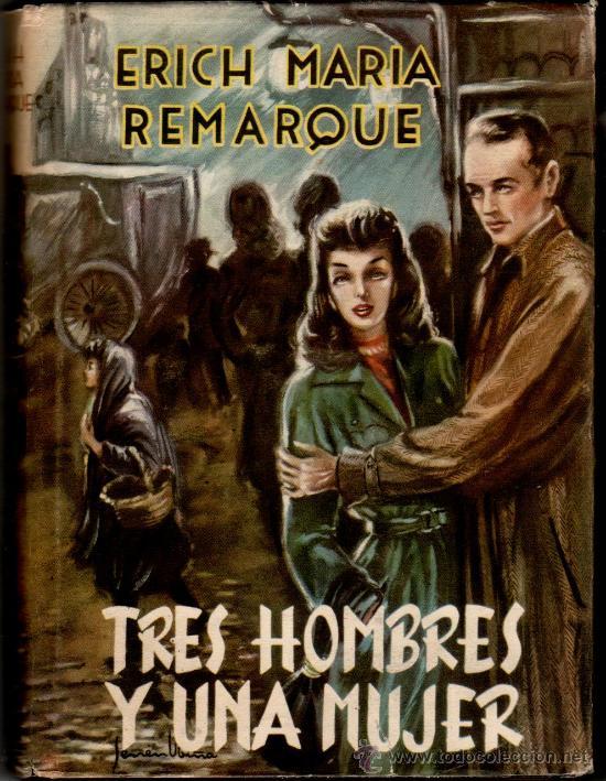 MATEU,COLECCION LA HOJA PERENNE -TRES HOMBRES Y UNA MUJER POR ERICH MARÍA R,AÑOS 40-50, VER IMAGENES (Libros de Segunda Mano (posteriores a 1936) - Literatura - Narrativa - Novela Romántica)