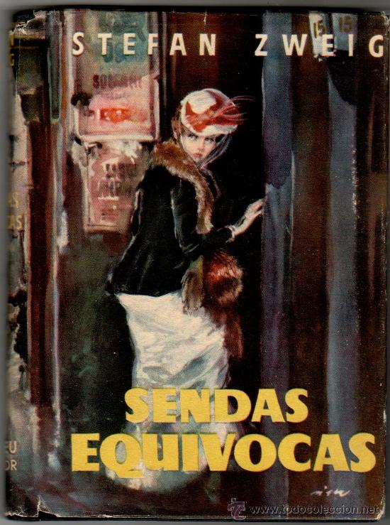 MATEU, COLECCION LA HOJA PERENNE -SENDAS EQUIVOCADAS POR STEFAN ZWEIG , AÑOS 40-50, VER IMAGENES (Libros de Segunda Mano (posteriores a 1936) - Literatura - Narrativa - Novela Romántica)