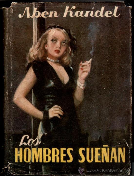 MATEU, COLECCION LA HOJA PERENNE - LOS HOMBRES SUEÑAN POR ABEN KANDEL, AÑOS 40-50, VER IMAGENES (Libros de Segunda Mano (posteriores a 1936) - Literatura - Narrativa - Novela Romántica)