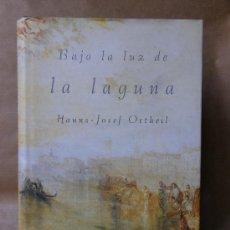 Libros de segunda mano: BAJO LA LUZ DE LA LAGUNA - HANNS-JOSEF ORTHEIL ***NUEVO*** . Lote 30157340