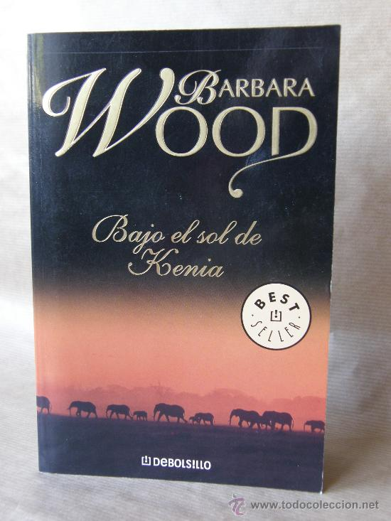 BAJO EL SOL DE KENIA-BARBARA WOOD ***NUEVO*** (Libros de Segunda Mano (posteriores a 1936) - Literatura - Narrativa - Novela Romántica)