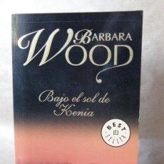 Libros de segunda mano: BAJO EL SOL DE KENIA-BARBARA WOOD ***NUEVO*** . Lote 68590979