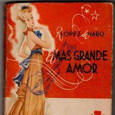 Libros de segunda mano: EDICIONES BETIS SERIE TREBOL Nº 7, 1941, RAFAÉL LÓPEZ DE HARO - EL MAS GRANDE AMOR, 255 PGS. Lote 30376462