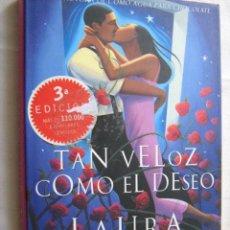 Libros de segunda mano: TAN VELOZ COMO EL DESEO. ESQUIVEL, LAURA. 2001. Lote 30570762