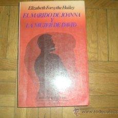 Libros de segunda mano: EL MARIDO DE JOANNA Y LA MUJER DE DAVID . ELIZABETH FORSYTHE HAILEY .NOVELA MODERNA . JAVIER VERGARA. Lote 30580864