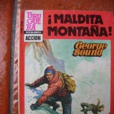 Libros de segunda mano: BRUGUERA ACCION Nº 55: MALDITA MONTAÑA: GEORGE SOUND. Lote 30636281