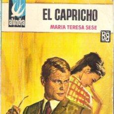 Libros de segunda mano: 1 NOVELA DE AMOR - AÑO 1968 - EDITORIAL ALONDRA - EL CAPRICHO - MARIA TERESA SESE. Lote 31004405