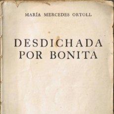 Libros de segunda mano: DESDICHADA POR BONITA - Mª MERCEDES ORTOLL - 1943. Lote 31676647
