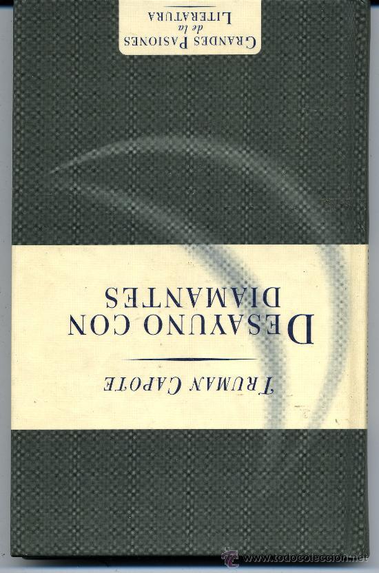 DESAYUNO CON DIAMANTES - TRUMAN CAPOTE - PASTA DURA (Libros de Segunda Mano (posteriores a 1936) - Literatura - Narrativa - Novela Romántica)