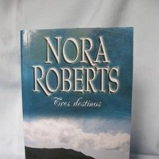 Libros de segunda mano: TRES DESTINOS - NORA ROBERTS ***NUEVO*** . Lote 31687060
