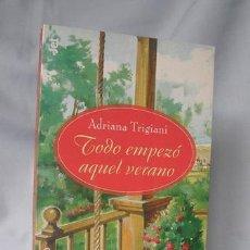 Libros de segunda mano: TODO EMPEZO AQUEL VERANO-ADRIANA TRIGIANI***NUEVO*** . Lote 31759007