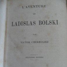 Libros de segunda mano: L'AVENTURE DE LADISLAS BOLSKI. PAR VICTOR CHERBULIEZ. PARIS, HACHETTE 1870. Lote 31958138
