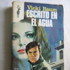 Libros de segunda mano: ESCRITO EN EL AGUA. BAUM, VICKI. 1973. Lote 32054141
