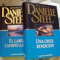 Libros de segunda mano: 2 LIBROS BIBLIOTECA DE DANIELLLE STEEL-EL LARGO CAMINO A CASA, UNA CRUEL BENDICIÓN-PLANETA 2001. Lote 32018647