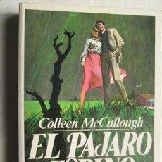 Libros de segunda mano: EL PÁJARO ESPINO. MCCULLOUGH, COLLEEN. 1983. Lote 32582583