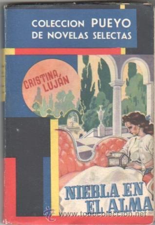 COLECCION PUEYO DE NOVELAS SELECTAS Nº 298 - 1949 - CRISTINA LUJAN - NIEBLA EN EL ALMA - 160 PGS. (Libros de Segunda Mano (posteriores a 1936) - Literatura - Narrativa - Novela Romántica)