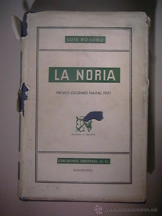 LA NORIA PREMIO NADAL LUIS ROMERO (Libros de Segunda Mano (posteriores a 1936) - Literatura - Narrativa - Novela Romántica)