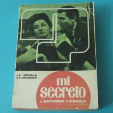 Libros de segunda mano: MI SECRETO DE ANTONIO LOSADA. LA NOVELA LA LECHERA. DEDICATORIA AUTÓGRAFA DEL AUTOR. Lote 33072528