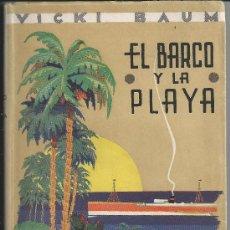 Libros de segunda mano: EL BARCO Y LA PLAYA, VICKI BAUM. EDITORIAL CASTALIA, 1942. COLECCIÓN TRIUNFO. AUTORA DE GRAN HOTEL.. Lote 33128751