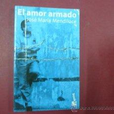 Libros de segunda mano: JOSÉ MARÍA MENDILUCE - EL AMOR ARMADO - BOOKET - PLANETA - 1997 TDK91. Lote 33205553