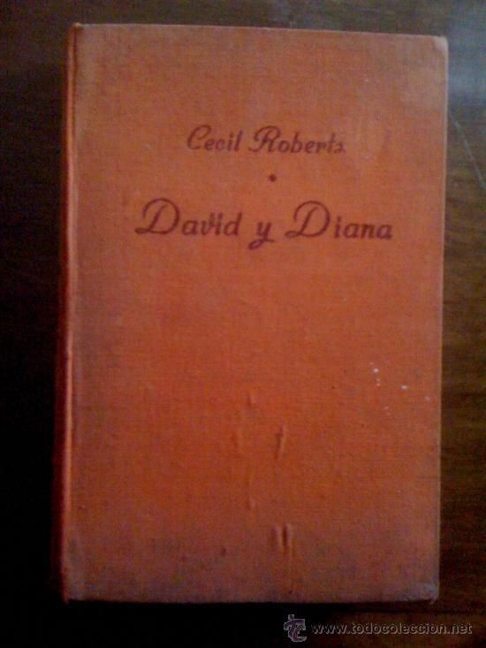 DAVID Y DIANA, DE CECIL ROBERTS. LUIS DE CARALT, 1949. (Libros de Segunda Mano (posteriores a 1936) - Literatura - Narrativa - Novela Romántica)