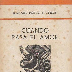 Libros de segunda mano: RAFAEL PEREZ Y PEREZ: CUANDO PASA EL AMOR.... Lote 33486399
