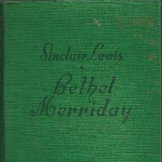 Libros de segunda mano: BETHEL MERRIDAY - SINCLAIR LEWIS - EDITOR LUIS DE CARALT - 1ª EDICIÓN - 1946. Lote 33631707